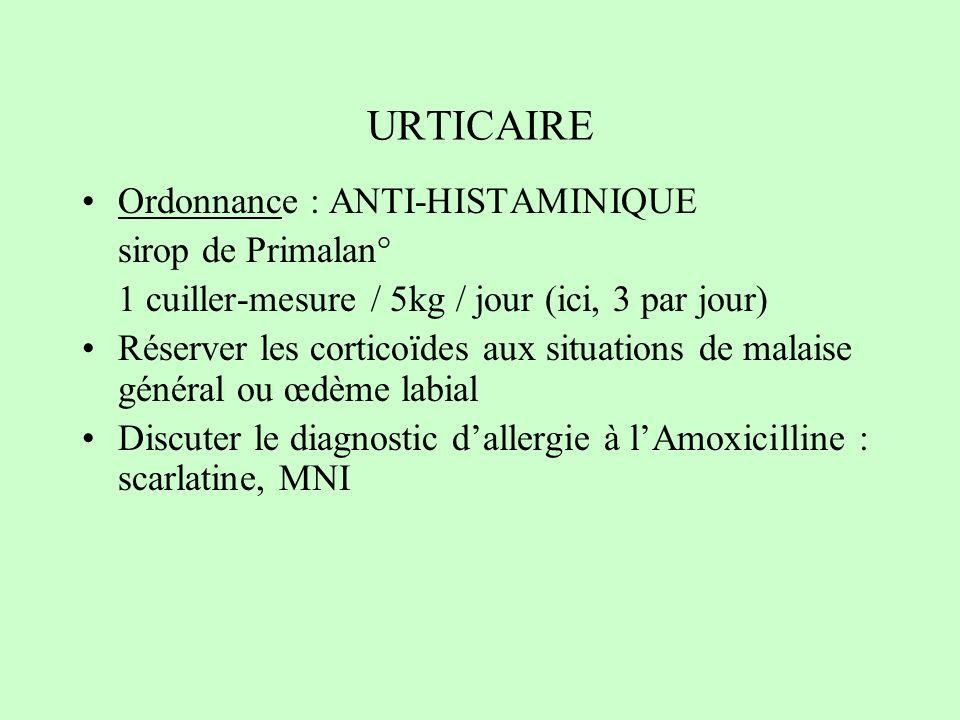 URTICAIRE Ordonnance : ANTI-HISTAMINIQUE sirop de Primalan°