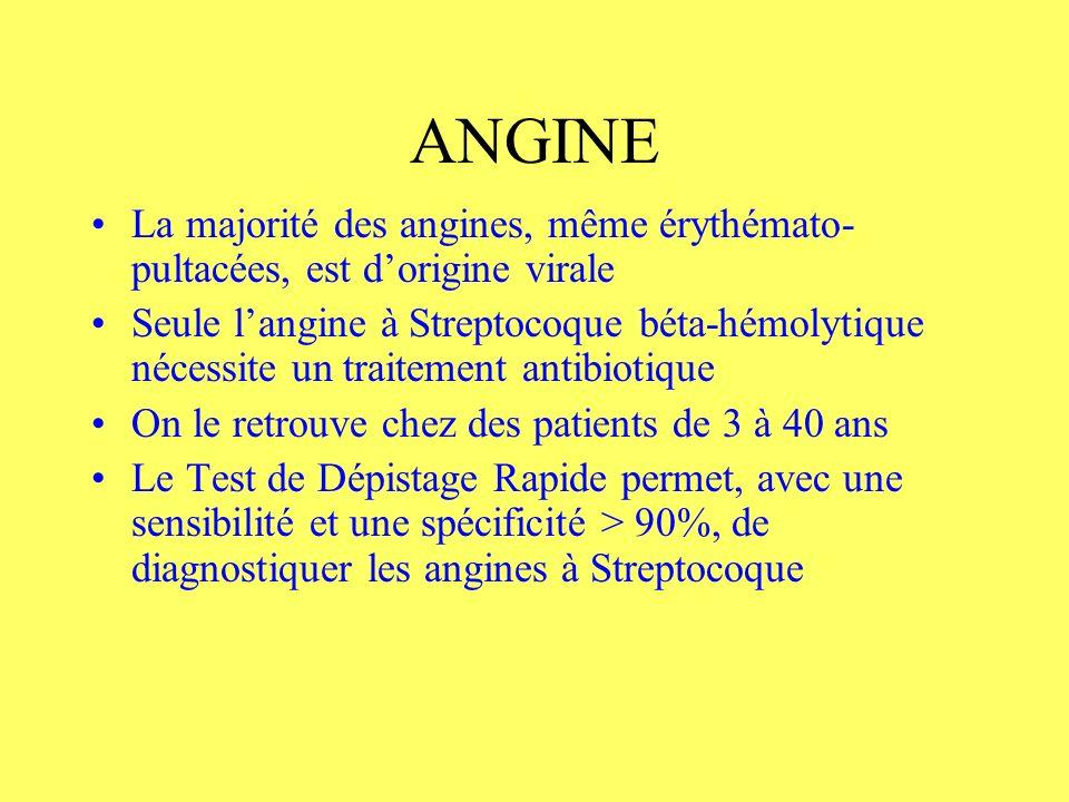 ANGINE La majorité des angines, même érythémato-pultacées, est d'origine virale.