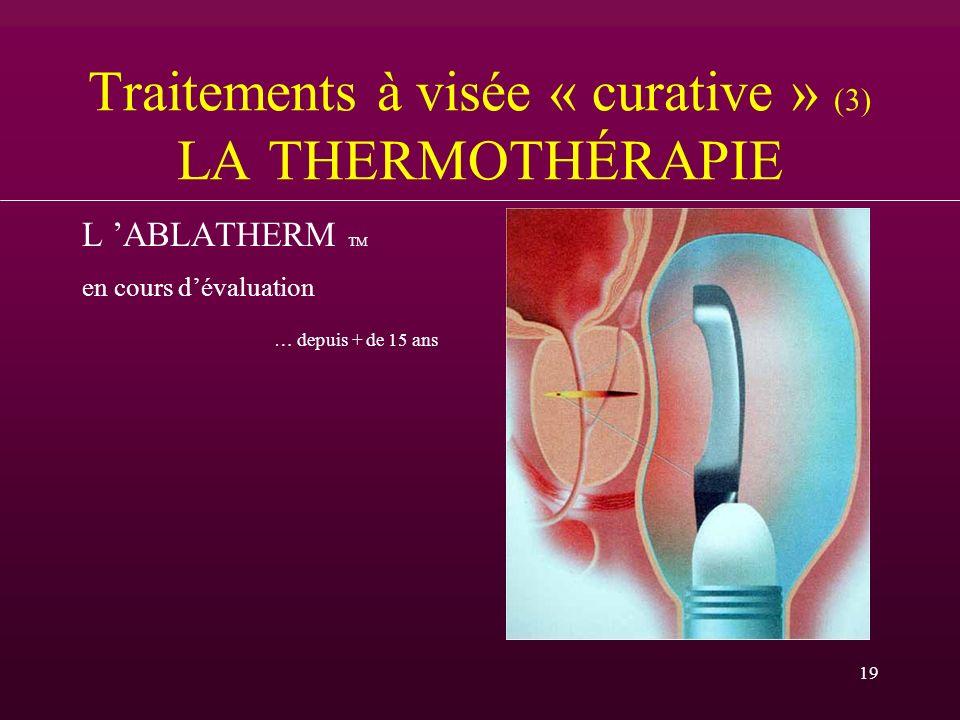 Traitements à visée « curative » (3) LA THERMOTHÉRAPIE