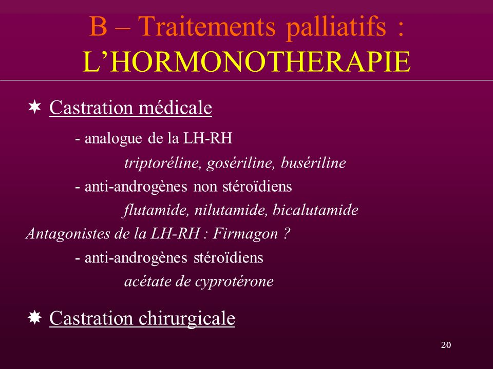 B – Traitements palliatifs : L'HORMONOTHERAPIE