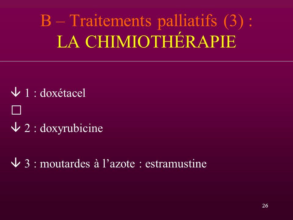 B – Traitements palliatifs (3) : LA CHIMIOTHÉRAPIE
