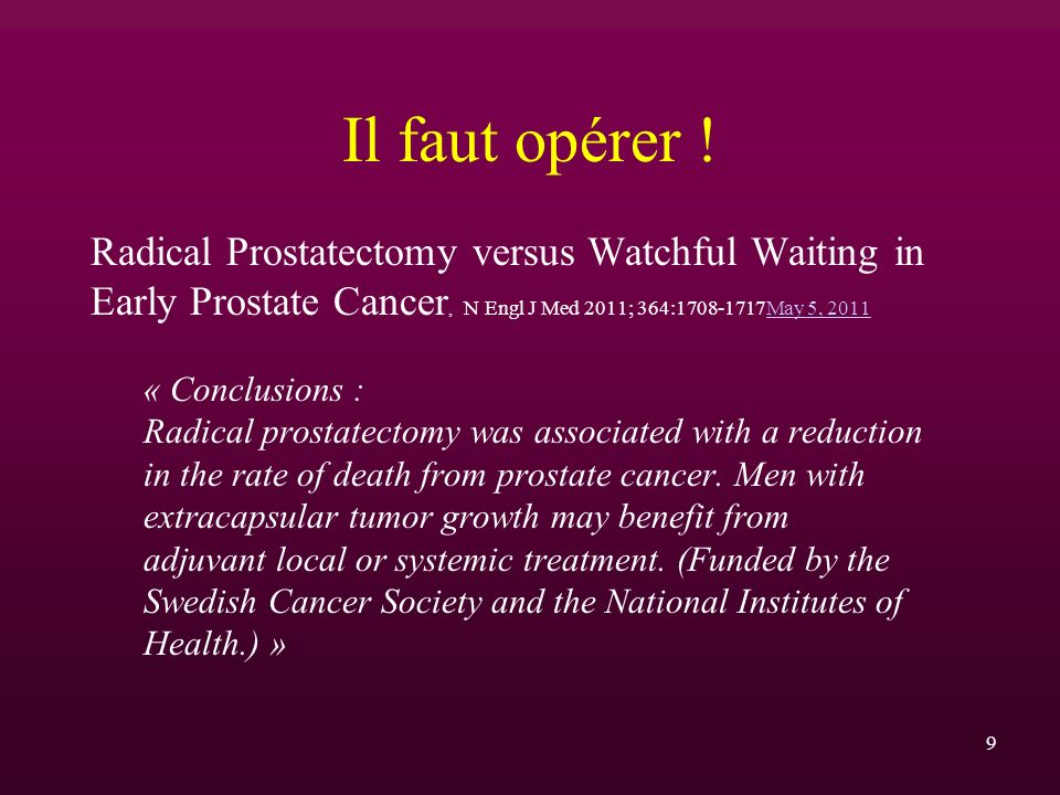 Il faut opérer ! Radical Prostatectomy versus Watchful Waiting in