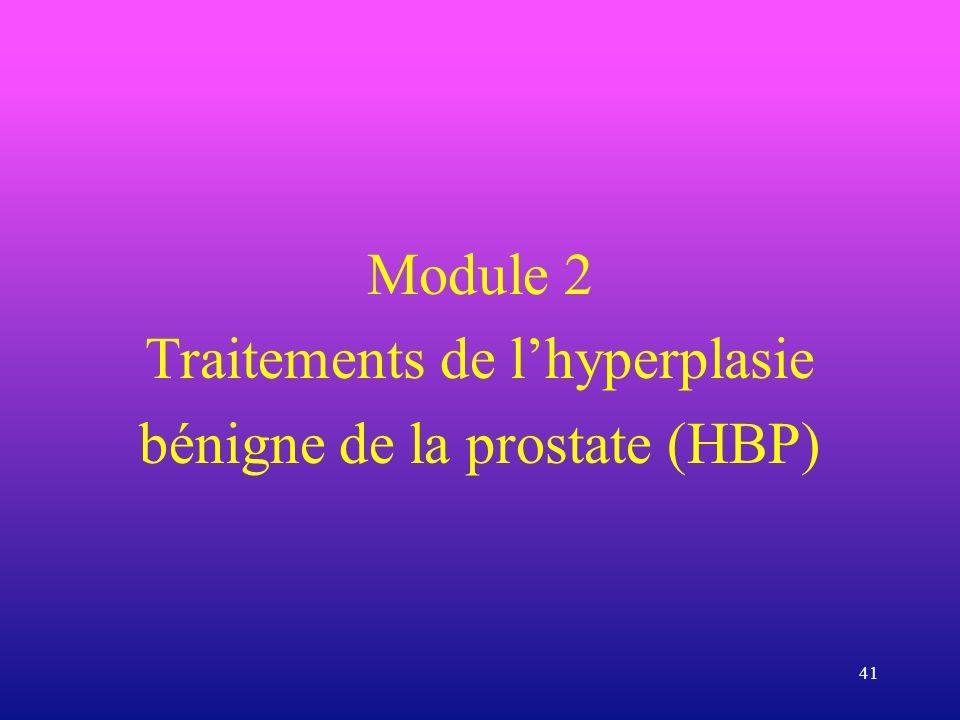 Traitements de l'hyperplasie bénigne de la prostate (HBP)