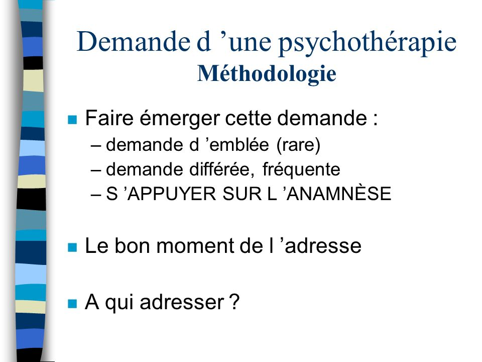 Demande d 'une psychothérapie Méthodologie