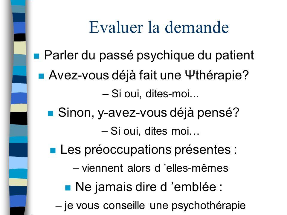 Evaluer la demande Parler du passé psychique du patient
