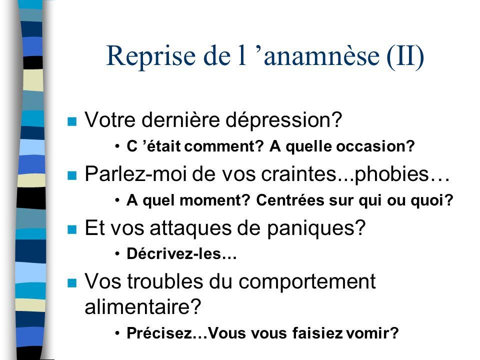 Reprise de l 'anamnèse (II)