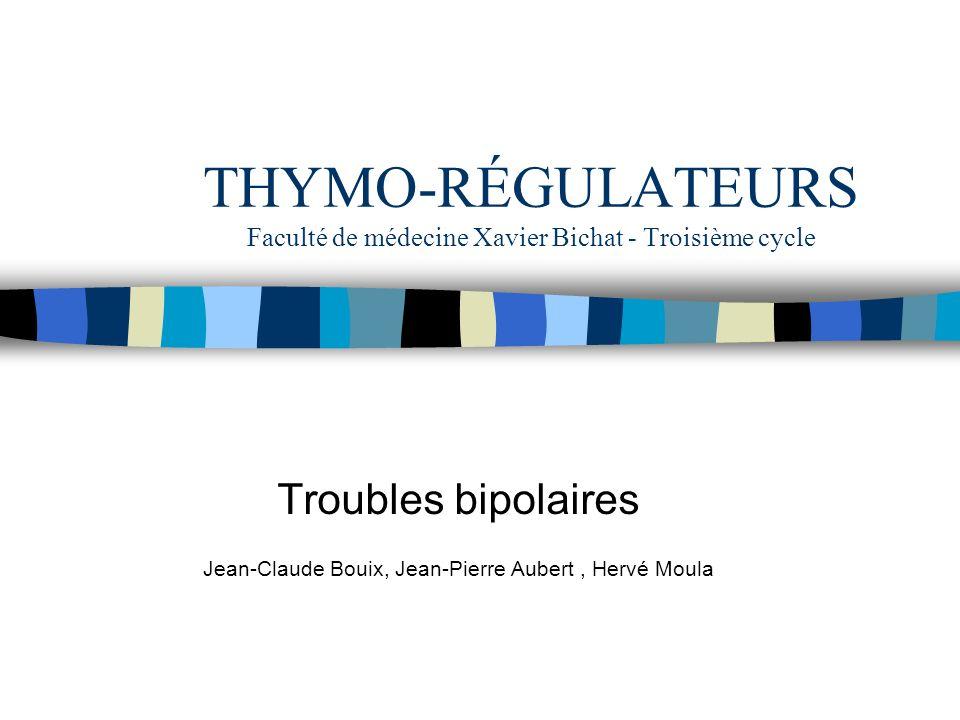 THYMO-RÉGULATEURS Faculté de médecine Xavier Bichat - Troisième cycle