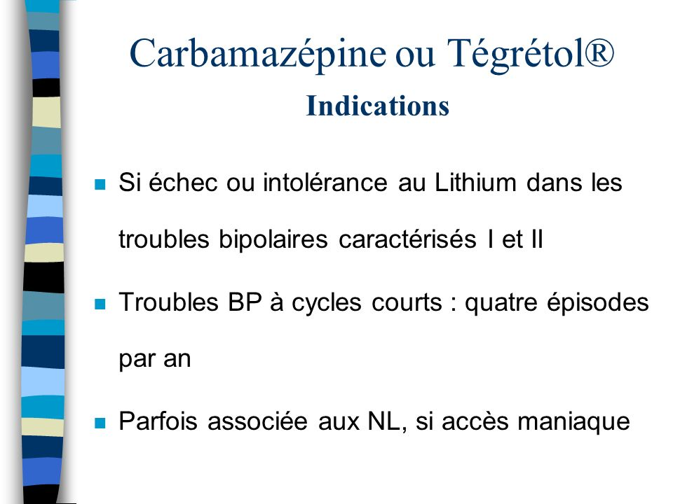 Carbamazépine ou Tégrétol® Indications