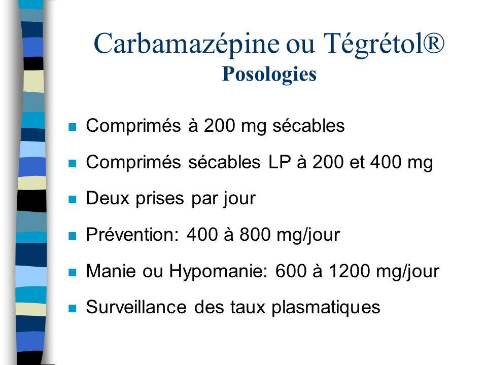 Carbamazépine ou Tégrétol® Posologies