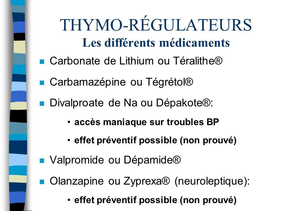 THYMO-RÉGULATEURS Les différents médicaments