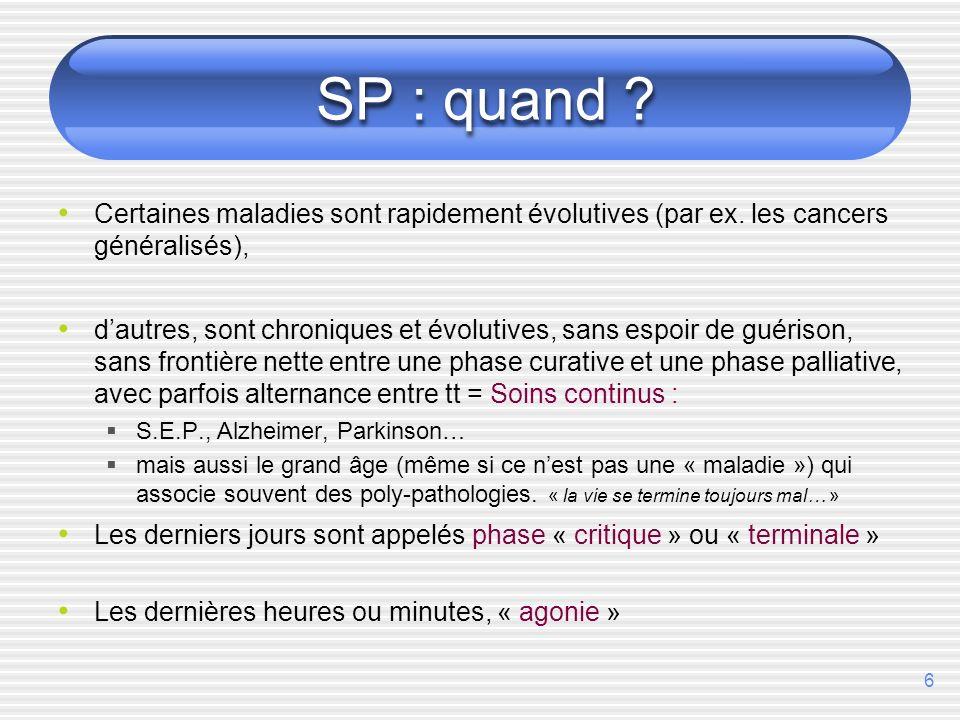 SP : quand Certaines maladies sont rapidement évolutives (par ex. les cancers généralisés),