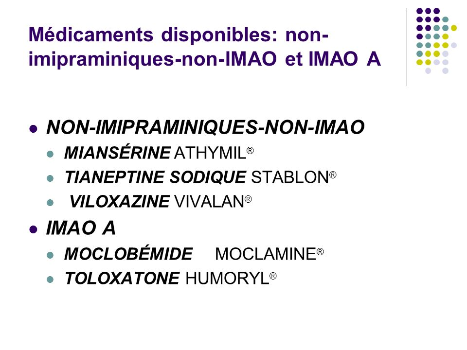 Médicaments disponibles: non-imipraminiques-non-IMAO et IMAO A