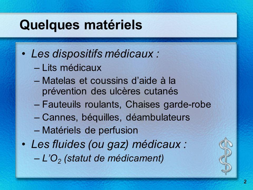 Quelques matériels Les dispositifs médicaux :