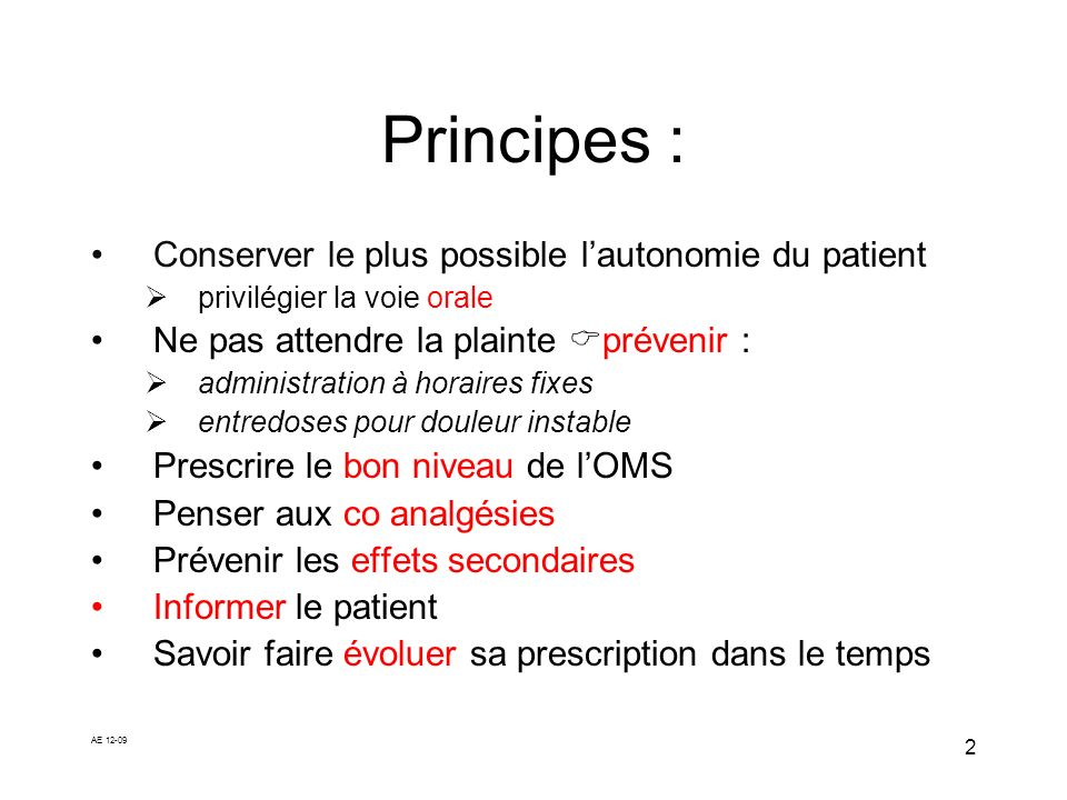 Principes : Conserver le plus possible l'autonomie du patient