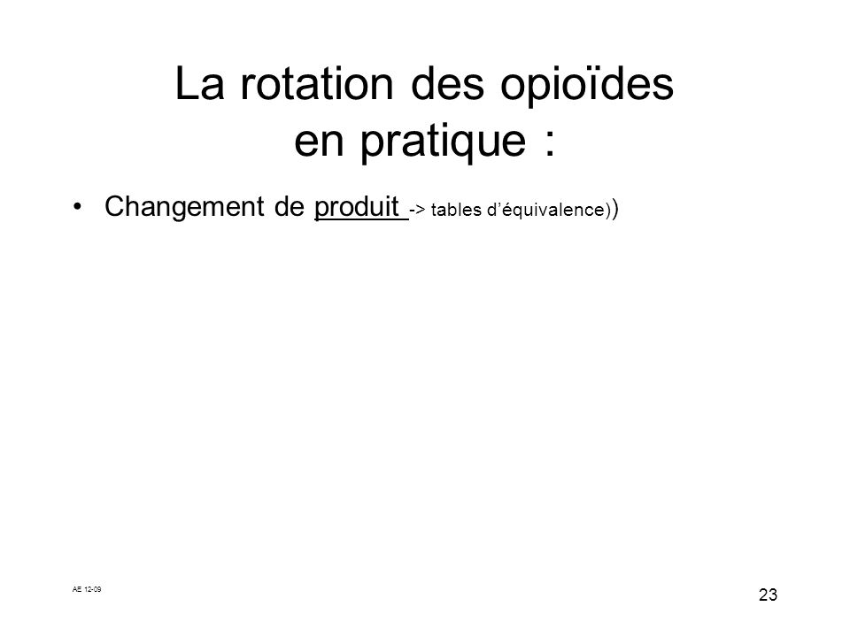 La rotation des opioïdes en pratique :