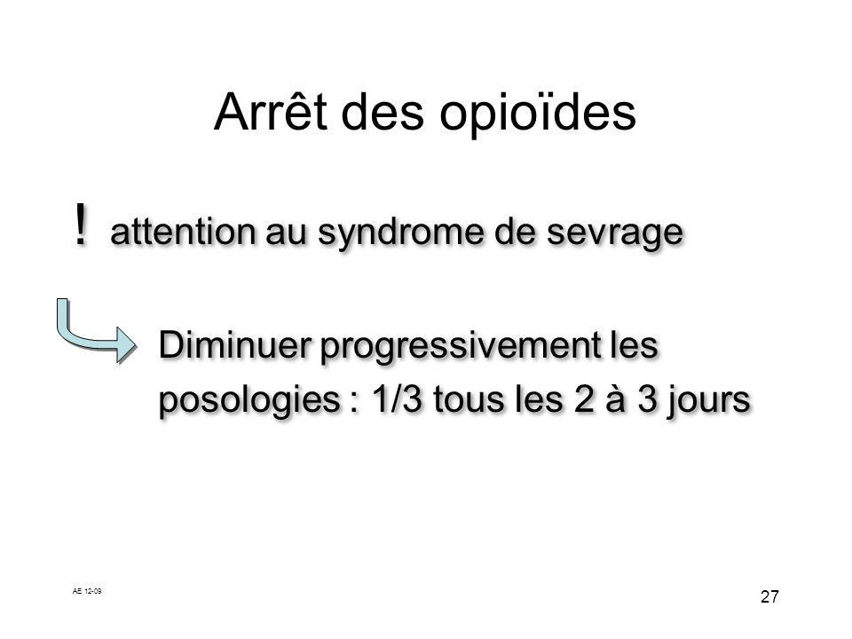 ! attention au syndrome de sevrage