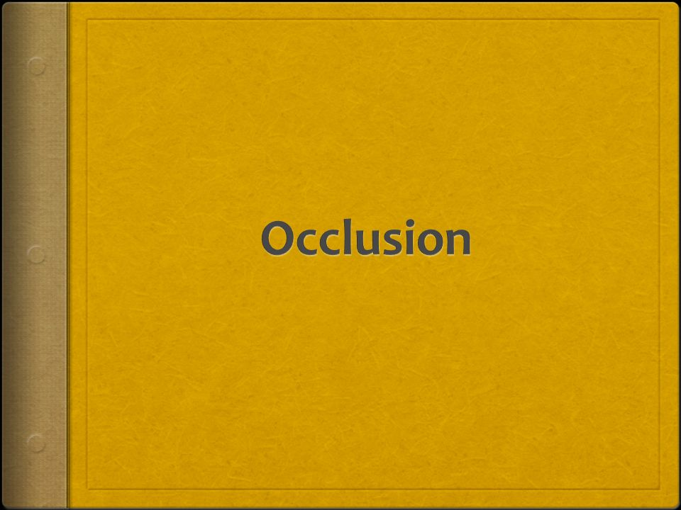 Occlusion