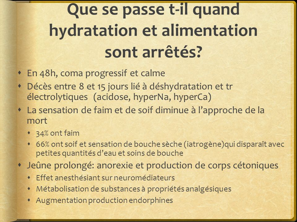 Que se passe t-il quand hydratation et alimentation sont arrêtés