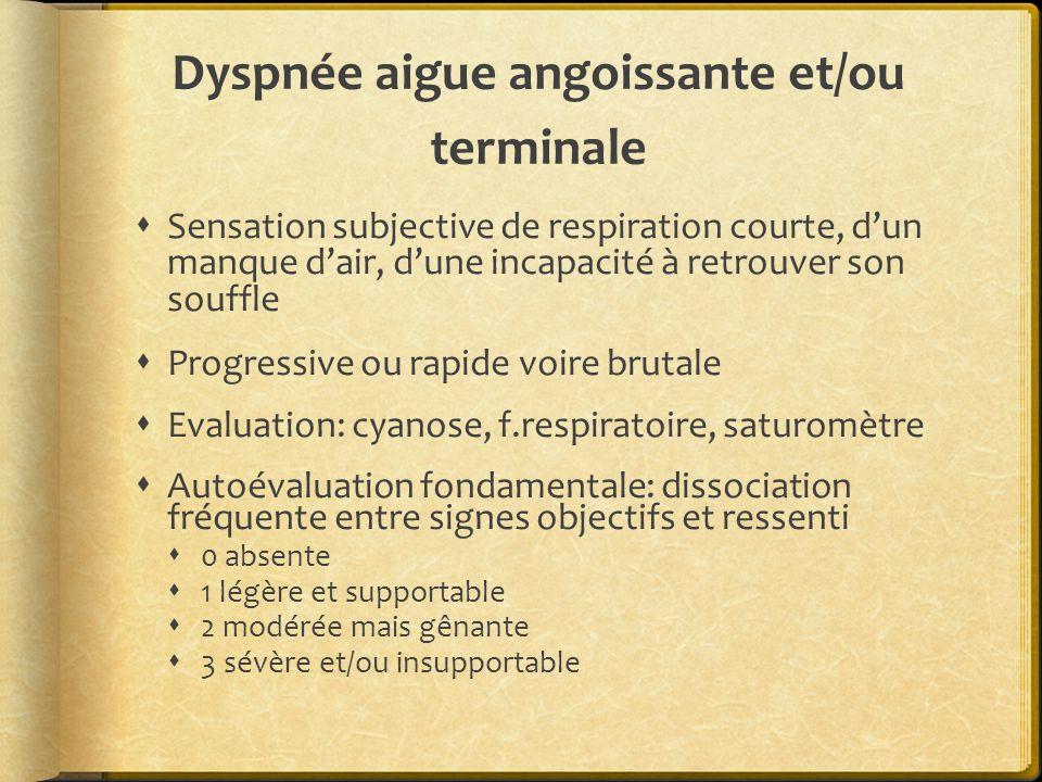 Dyspnée aigue angoissante et/ou terminale