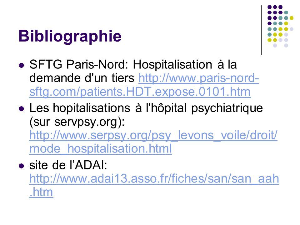 BibliographieSFTG Paris-Nord: Hospitalisation à la demande d un tiers http://www.paris-nord-sftg.com/patients.HDT.expose.0101.htm.
