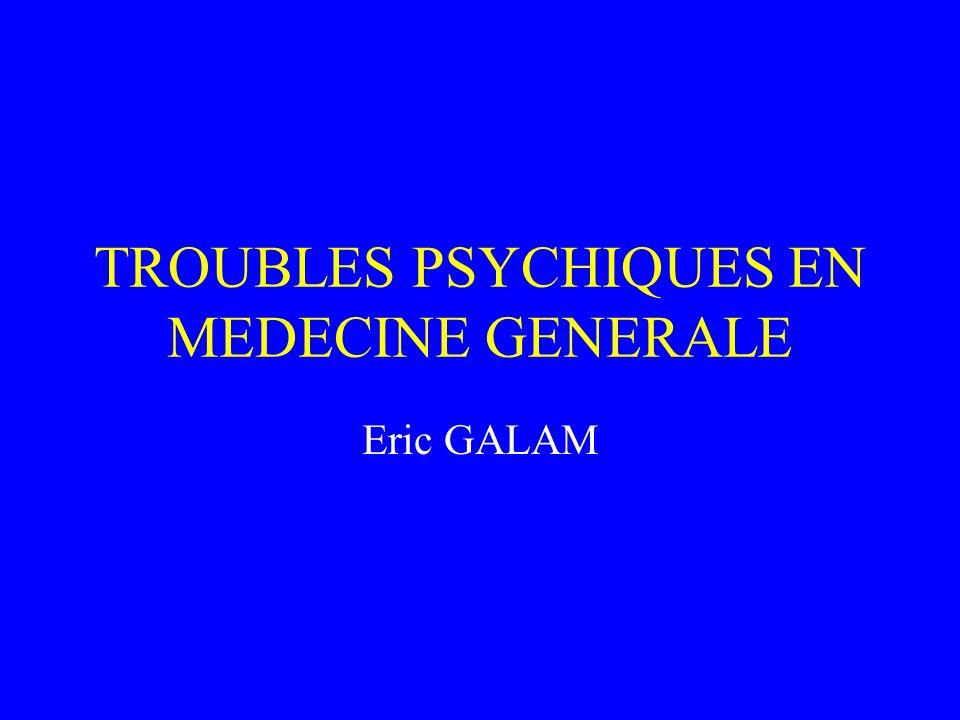 TROUBLES PSYCHIQUES EN MEDECINE GENERALE