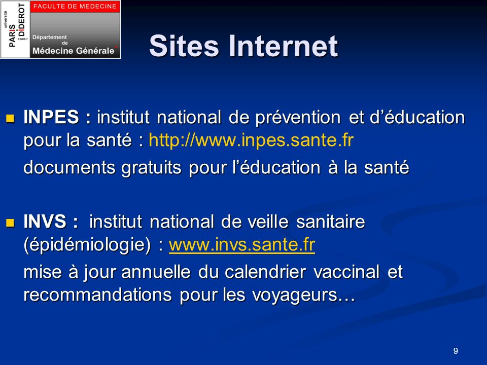 Sites Internet INPES : institut national de prévention et d'éducation pour la santé : http://www.inpes.sante.fr.
