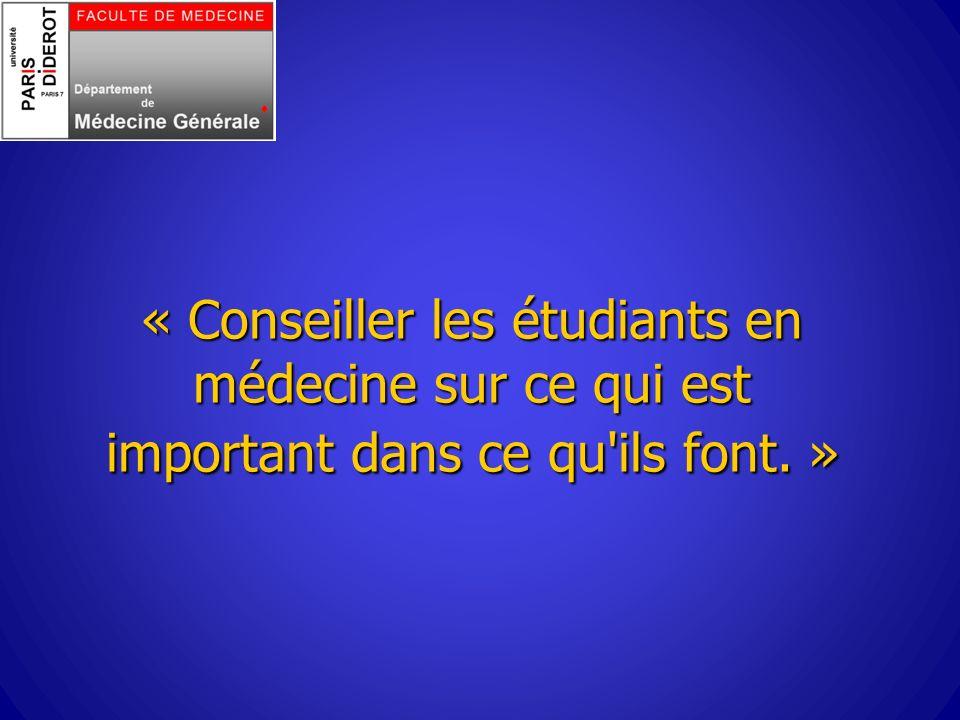 « Conseiller les étudiants en médecine sur ce qui est important dans ce qu ils font. »