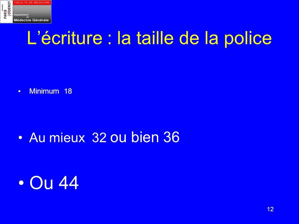 L'écriture : la taille de la police