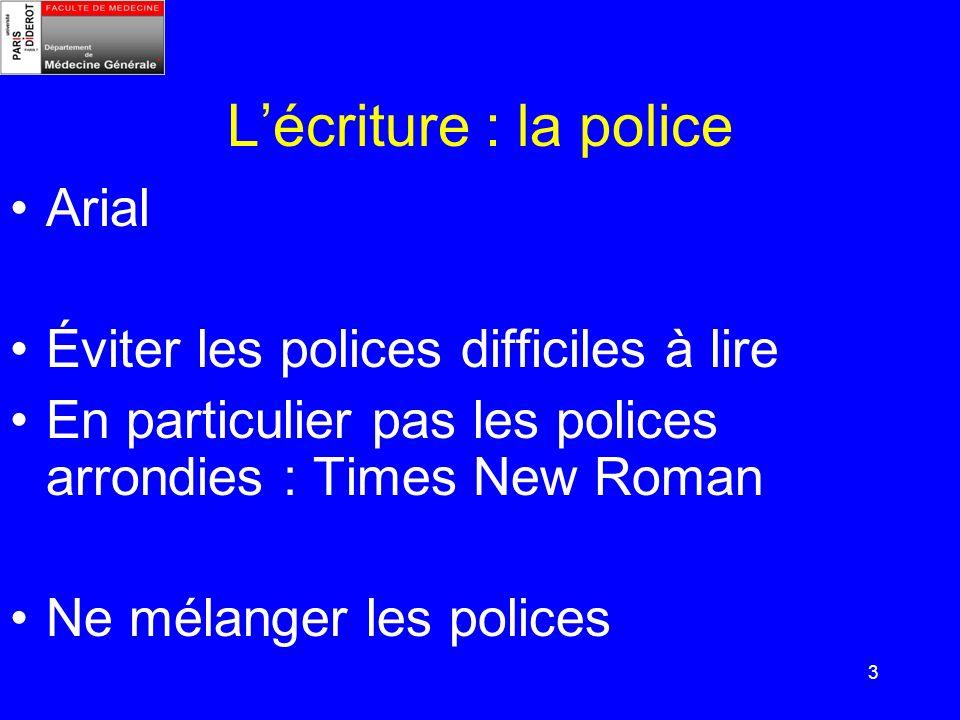 L'écriture : la police Arial Éviter les polices difficiles à lire