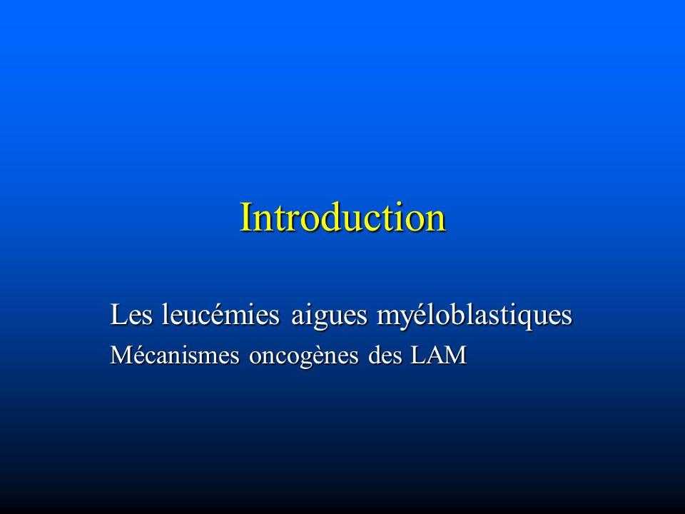 Les leucémies aigues myéloblastiques Mécanismes oncogènes des LAM