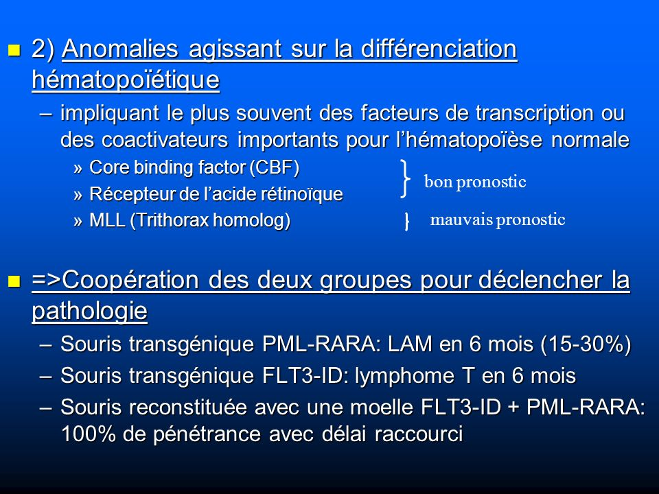 2) Anomalies agissant sur la différenciation hématopoïétique
