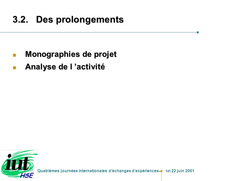 3.2. Des prolongements Monographies de projet Analyse de l 'activité