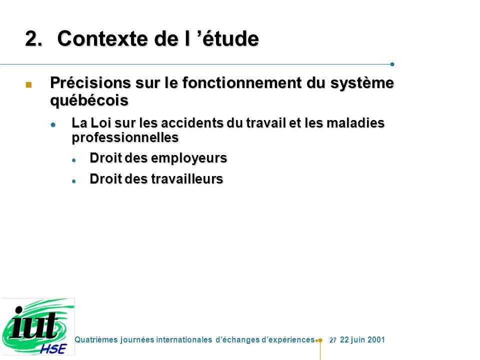 Contexte de l 'étude Précisions sur le fonctionnement du système québécois. La Loi sur les accidents du travail et les maladies professionnelles.