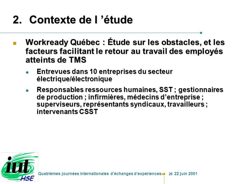 Contexte de l 'étude Workready Québec : Étude sur les obstacles, et les facteurs facilitant le retour au travail des employés atteints de TMS.
