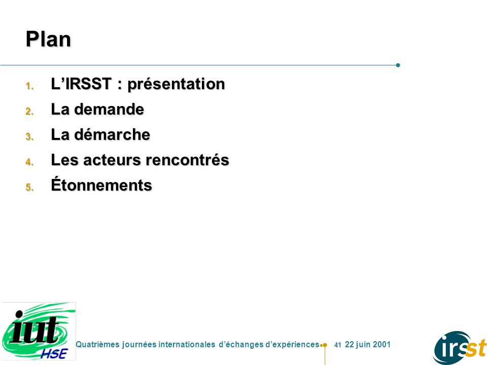 Plan L'IRSST : présentation La demande La démarche