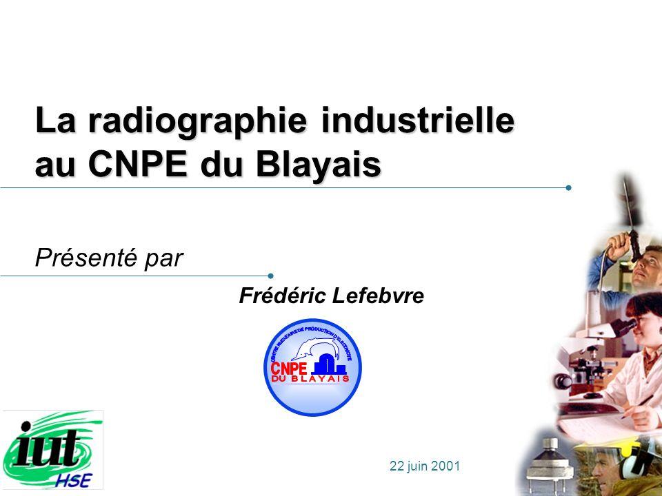 La radiographie industrielle au CNPE du Blayais