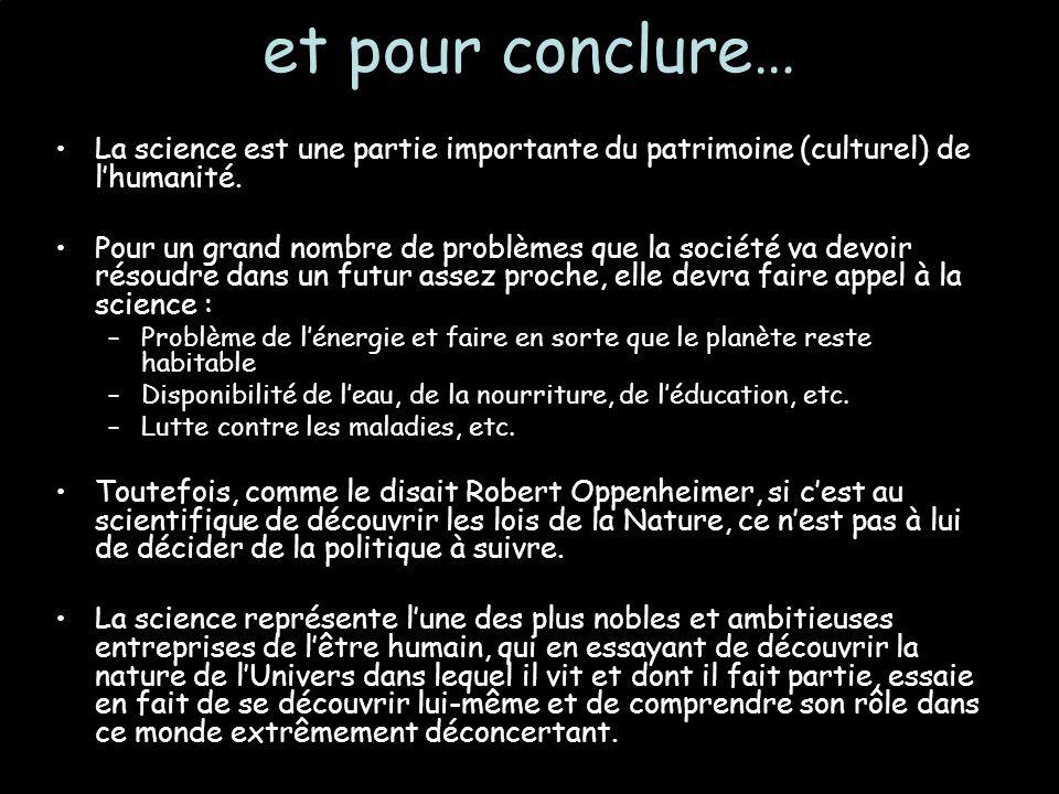 et pour conclure… La science est une partie importante du patrimoine (culturel) de l'humanité.