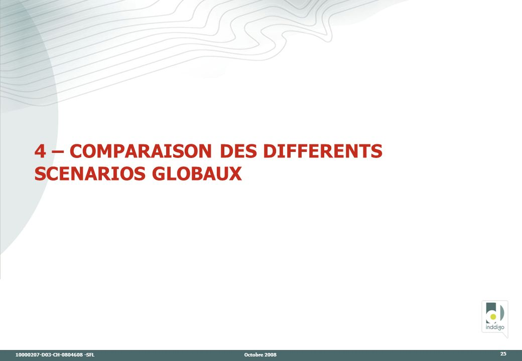 4 – COMPARAISON DES DIFFERENTS SCENARIOS GLOBAUX
