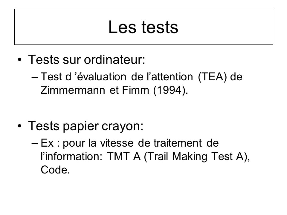 Les tests Tests sur ordinateur: Tests papier crayon: