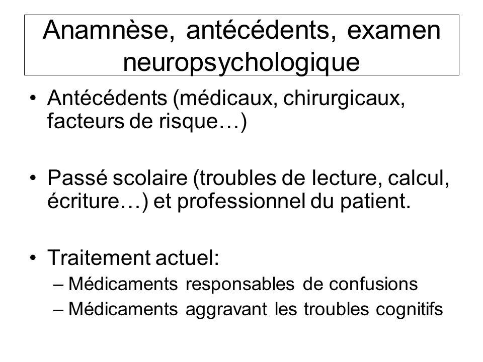 Anamnèse, antécédents, examen neuropsychologique