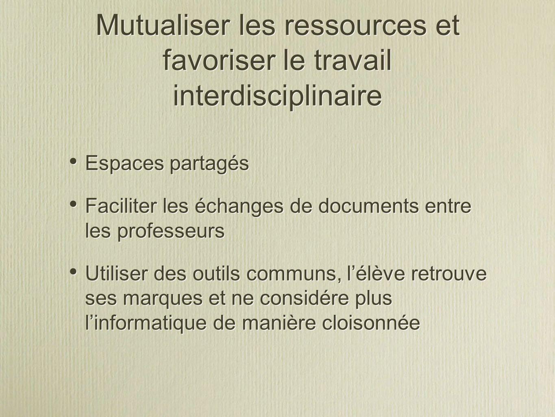 Mutualiser les ressources et favoriser le travail interdisciplinaire