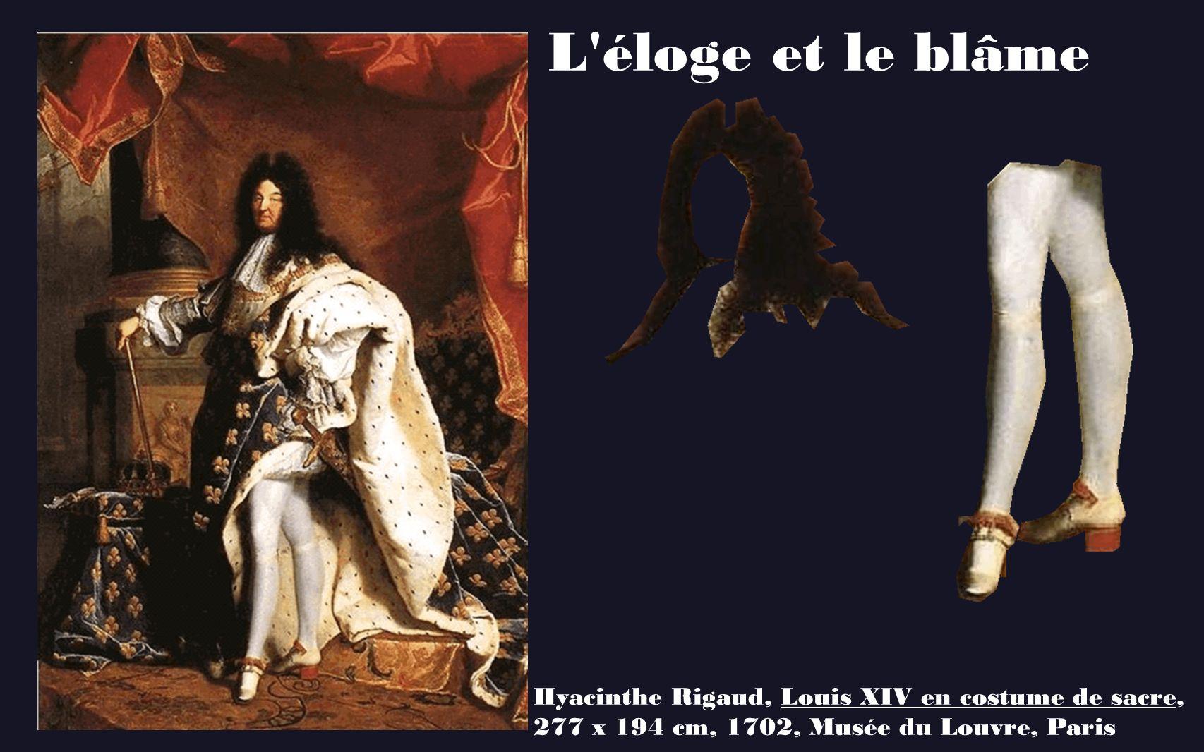 L éloge et le blâme Hyacinthe Rigaud, Louis XIV en costume de sacre,