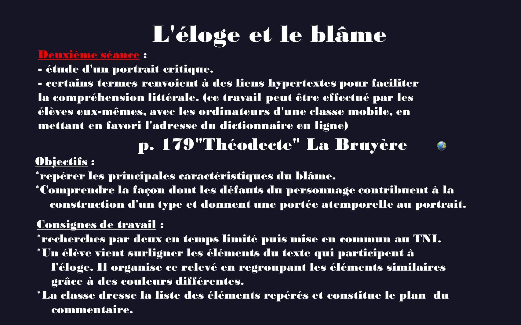 L éloge et le blâme p. 179 Théodecte La Bruyère Deuxième séance :