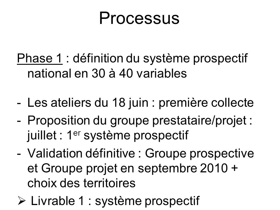 Processus Phase 1 : définition du système prospectif national en 30 à 40 variables. Les ateliers du 18 juin : première collecte.