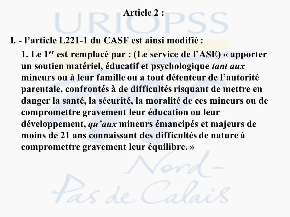 Article 2 : I. - l'article L221-1 du CASF est ainsi modifié :