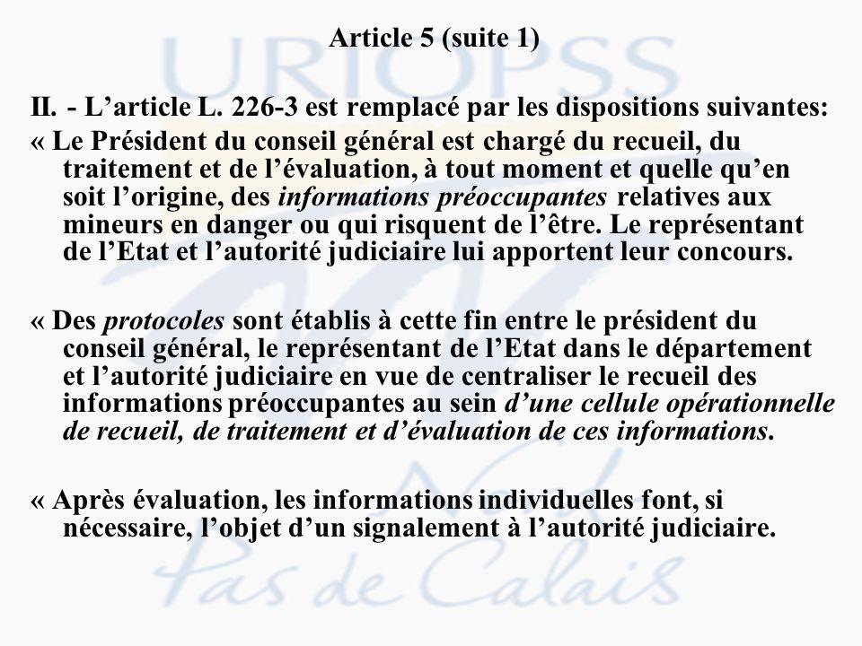 Article 5 (suite 1) II. - L'article L. 226-3 est remplacé par les dispositions suivantes: