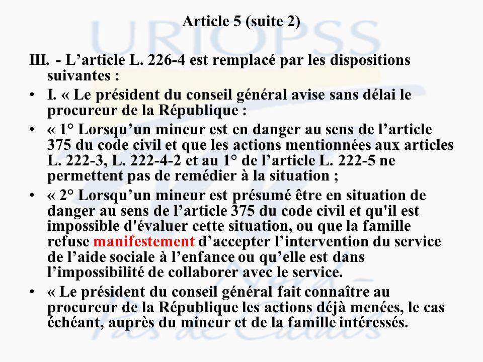 Article 5 (suite 2) III. - L'article L. 226-4 est remplacé par les dispositions suivantes :