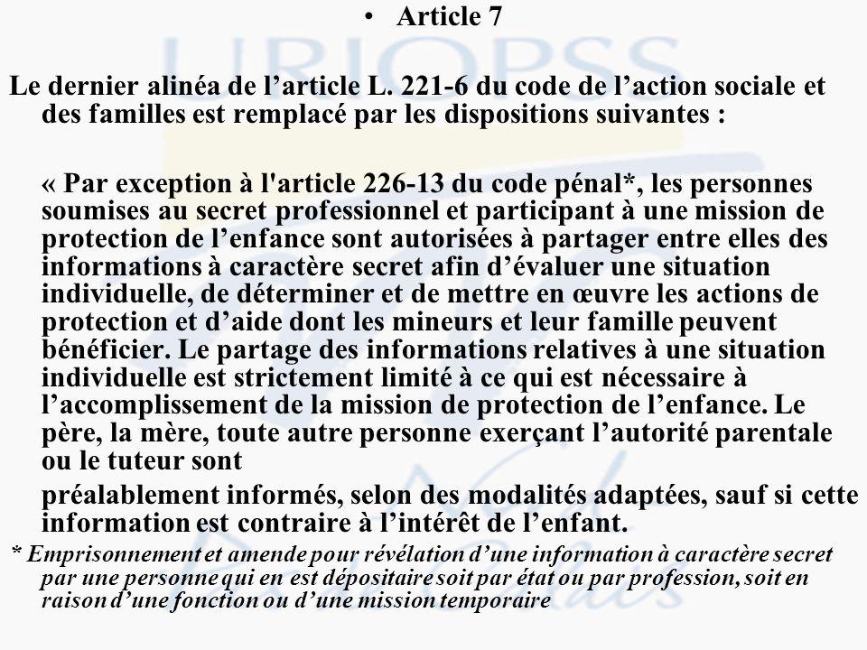 Article 7 Le dernier alinéa de l'article L. 221-6 du code de l'action sociale et des familles est remplacé par les dispositions suivantes :
