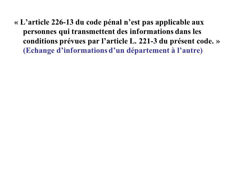« L'article 226-13 du code pénal n'est pas applicable aux personnes qui transmettent des informations dans les conditions prévues par l'article L.