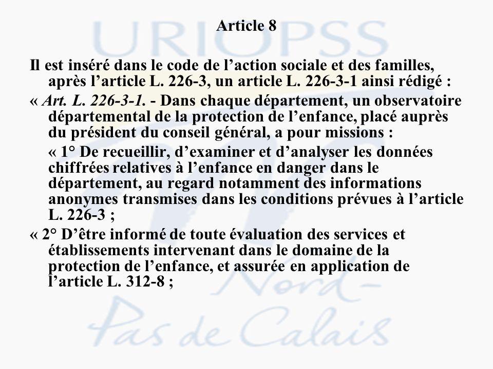 Article 8 Il est inséré dans le code de l'action sociale et des familles, après l'article L. 226-3, un article L. 226-3-1 ainsi rédigé :